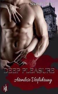 Deep Pleasure