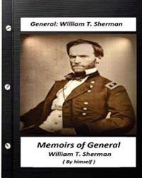 Memoirs of General William T. Sherman, Written by Himself (1875)