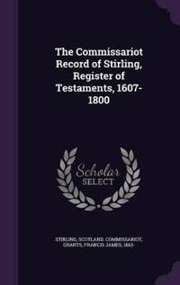 The Commissariot Record of Stirling, Register of Testaments, 1607-1800