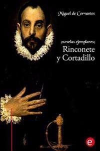 Rinconete y Cortadillo: (Novelas Ejemplares)