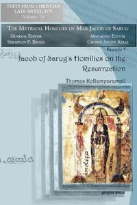 Jacob of Sarug's Homilies on the Resurrection
