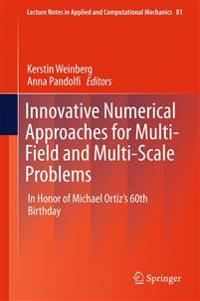 Innovative Numerical Approaches for Multi-field and Multi-scale Problems