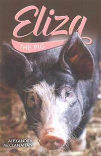 Eliza the Pig