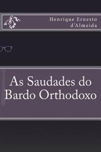 As Saudades Do Bardo Orthodoxo
