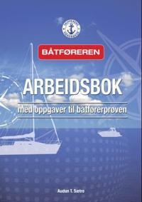 Båtføreren: Arbeidsbok med oppgaver til båtførerprøven