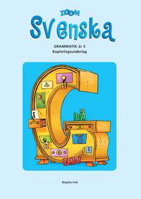 Zoom Svenska Grammatik år 5 Kopieringsunderlag