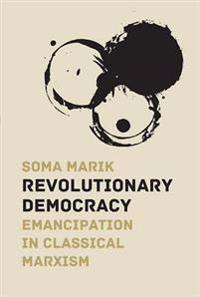Revolutionary Democracy: Emancipation in Classical Marxism