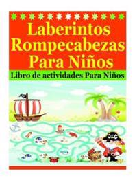 Laberintos Rompecabezas Para Ninos: Libro de Actividades Para Ninos