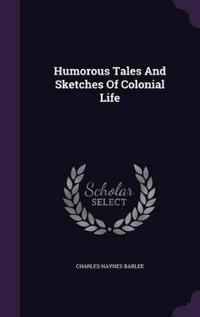 Humorous Tales and Sketches of Colonial Life
