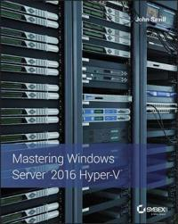 Mastering Windows Server 2016 Hyper-V