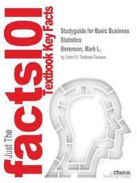 Studyguide for Basic Business Statistics by Berenson, Mark L., ISBN 9780132780698