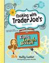 Easy Lunch Boxes: Cooking with Trader Joe's Cookbook