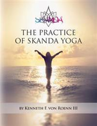The Practice of Skanda Yoga