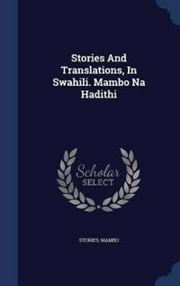 Stories and Translations, in Swahili. Mambo Na Hadithi