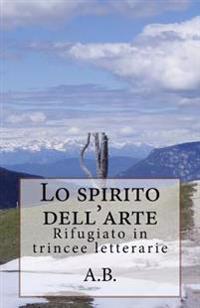 Lo Spirito Dell'arte: Rifugiato in Trincee Letterarie