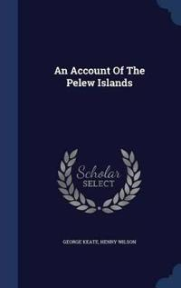 An Account of the Pelew Islands