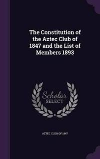 The Constitution of the Aztec Club of 1847 and the List of Members 1893