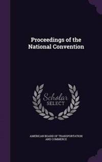 Proceedings of the National Convention