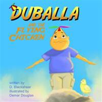 Duballa and the Flying Chicken