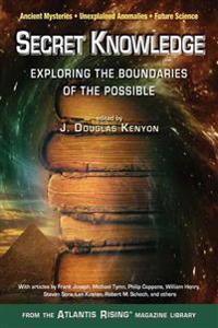Secret knowledge - expanding the boundaries of the possibleancient mysterie