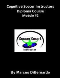 Cognitive Soccer Instructors Diploma Course: Module #2