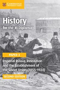Imperial Russia, Revolution and the Establishment of the Soviet Union (1855-1924)