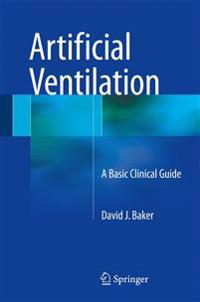 Artificial Ventilation: A Basic Clinical Guide
