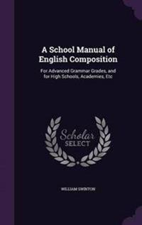 A School Manual of English Composition - William Swinton - böcker (9781340701291)     Bokhandel