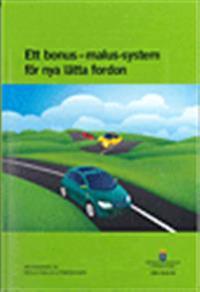 Ett bonus-malus-system för nya lätta fordon. SOU 2016:33 : Betänkande av Bonus-malus-utredningen