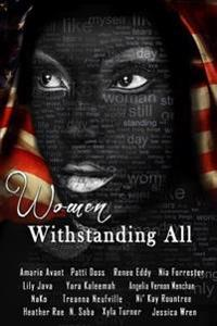 Women: Withstanding All: Anthology