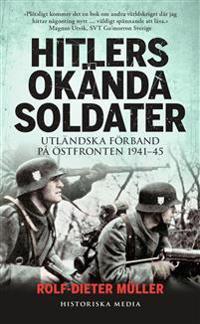 Hitlers okända soldater : utländska förband på östfronten 1941-45