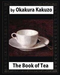 The Book of Tea (1906) by Okakura Kakuzo