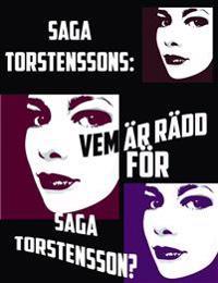Vem är rädd för Saga Torstensson?