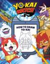 Yo-Kai Watch: How to Draw Yo-Kai!