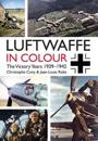 Luftwaffe in Colour: The Victory Years: 1939-1942