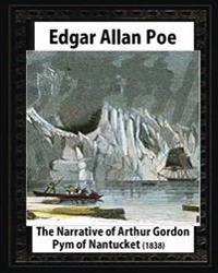 The Narrative of Arthur Gordon Pym of Nantucket (1838), by Edgar Allan Poe