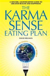 The Karma Sense Eating Plan (Black and White): A Sincere, Lighthearted Guide to Greater Health and Happiness
