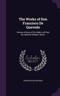 The Works of Don Francisco de Quevedo