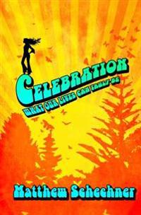 Celebration: What Our Lives Can Truly Be