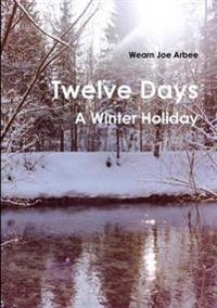 Twelve Days - A Winter Holiday