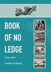 Book of No Ledge: Visual Poems