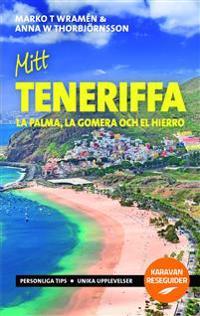 Mitt Teneriffa : La Palma, La Gomera och El Hierro