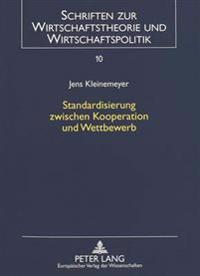 Standardisierung Zwischen Kooperation Und Wettbewerb: Eine Spieltheoretische Betrachtung