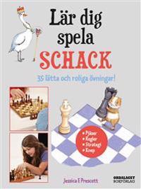 Lär dig spela schack : 35 lätta och roliga övningar!