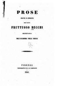 Prose Edite E Inedite Dell'abate Fruttuoso Becchi