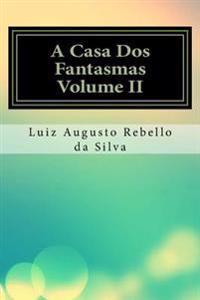 A Casa DOS Fantasmas Volume II