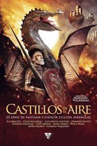Castillos En El Aire: 25 Anos de Fantasia y Ciencia Ficcion Espanolas
