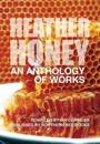 Heather Honey - An Anthology of Works