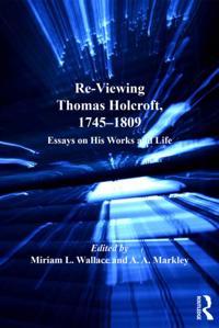 Re-Viewing Thomas Holcroft, 1745-1809