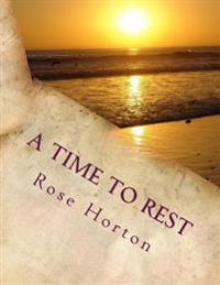 A Time to Rest: A Time to Rest: The Quest for Peace and Better Health